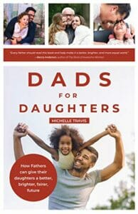 Dads for Daughters - How Fathers Can Give their Daughters a Better, Brighter, Fairer Future