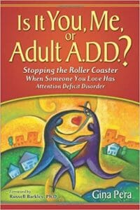 Is It You, Me, or Adult A.D.D.